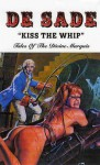 Kiss the Whip: Tales of the Divine Marquis - Robert Bloch, Jeremy Reed