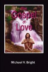 The Gospel of Love - Michael Bright