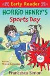 Horrid Henry's Sports Day - Francesca Simon
