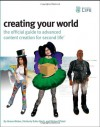 Creating Your World: The Official Guide to Advanced Content Creation for Second Life - Aimee Weber, Kimberly Rufer-Bach, Richard Platel
