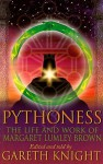 Pythoness: The Life and Work of Margaret Lumley Brown - Gareth Knight