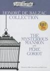 Honore de Balzac Collection: The Mysterious Mansion/Pere Goriot - Walter Zimmerman, Walter Covell, Honoré de Balzac