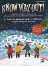 Snow Way Out! a Vacation in Winter's Wonderland: A Mini-Musical for Unison and 2-Part Voices (Kit), Book & CD - Sally K. Albrecht, Jay Althouse, Tim Hayden