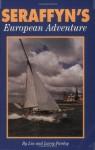 Seraffyn's European Adventure - Lin Pardey, Larry Pardey