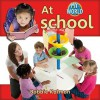 At School (Hardcover + CD) - Bobbie Kalman