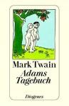 Adams Tagebuch - Mark Twain, Marie Louise Bischof