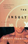 The Insult - Rupert Thomson