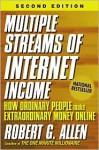 Multiple Streams of Internet Income: How Ordinary People Make Extraordinary Money Online - Robert G. Allen