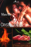 Make Me Believe: Unbelievable - Crystal Jordan