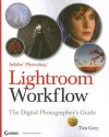 Adobe Photoshop Lightroom Workflow: The Digital Photographer's Guide - Tim Grey