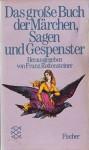 Das große Buch der Märchen, Sagen und Gespenster - Franz Rottensteiner