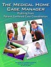 The Medical Home Case Manager: Profiting from Patient-Centered Care Coordination - Diane Littlewood, Joann Sciandra, Patricia Donovan, Jane Salmon