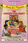 The Chicken Pox Party - Sharon Dennis Wyeth
