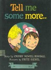 Tell Me Some More... (An I Can Read Book) - Crosby Bonsall, Fritz Siebel