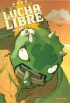 Lucha Libre, Tome 2 : ¡ Se llama Tequila ! - Gobi, Bill, Hervé Tanquerelle, Nikola Witko, Ines Vargas