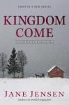 Kingdom Come: An Elizabeth Harris Novel (Elizabeth Harris Novel, An) - Jane Jensen