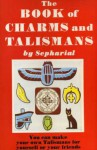 The Book Of Charms And Talismans - Sepharial