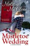 Mistletoe Wedding (Montana Born Christmas #2) - Melissa McClone