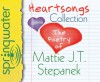 Heartsongs Collection (Library Edition): The Poetry of Mattie J. T. Stepanek - Mattie J.T. Stepanek