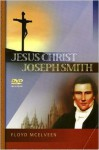 Jesus Christ, Joseph Smith: A Search For The Truth - Floyd C. McElveen