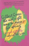 Gilbert Green: The Real Right Way to Dress for Spring: A Novel of 1968 - Frederick Ted Castle