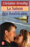 La Saison des Américains - Christine Arnothy