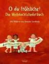 O du fröhliche!: Das Weihnachtsliederbuch - Sophie Härtling-Reine, Annette Swoboda
