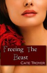 Freeing the Beast (Naughty Bedtime Stories) (Erotic Fairy Tale) - Cate Troyer