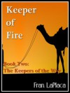 Keeper of Fire (Book Two of The Keepers of the Way) - Fran LaPlaca