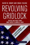 Revolving Gridlock: Politics and Policy from Jimmy Carter to George W. Bush - David W. Brady, Craig Volden