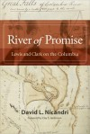 River of Promise: Lewis and Clark on the Columbia - David L. Nicandri, Clay S. Jenkinson