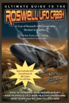 Ultimate Guide to the Roswell UFO Crash - Revised 2nd Edition: A Tour of Roswell's UFO Landmarks - Noe Torres, E.J. Wilson, Dr Jesse Marcel Jr