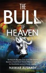 The Bull of Heaven: The Story of a Boy Who Grew Up in a War Zone to Become a French Stock Market Millionaire Fighting for Shareholder Justice in North America - Nawar Alsaadi, Brad Hopwood