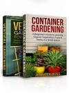 Gardening for Beginners: Bundle : Container Gardening (Book 1) + Vertical Gardening (Book 2) - Jennifer Ross