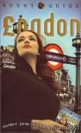 Avant-Guide London: Insiders Guide for Cosmopolitan Travelers - Dan Levine