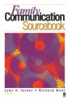The Family Communication Sourcebook - Lynn H. Turner, Richard L. West