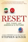 Reset: Iran, Turkey, and America's Future - Stephen Kinzer