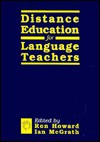Distance Education For Language Teachers: A Uk Perspective (Multilingual Matters) - Ron Howard, Howard/McGrath