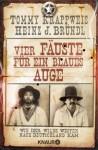 Vier Fäuste für ein blaues Auge: Wie der Wilde Westen nach Deutschland kam - Tommy Krappweis