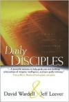 Daily Disciples: Growing Everyday as a Follower of Christ - Dave Wardell