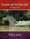 Consuto and the Rain God: A Chinese Fable - Philip L. Levin