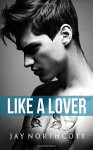 Like a Lover (Housemates) (Volume 2) - Jay Northcote