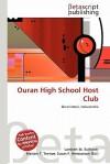 Ouran High School Host Club - Lambert M. Surhone, Mariam T. Tennoe, Susan F. Henssonow