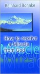 How to Receive a Miracle from God - Reinhard Bonnke