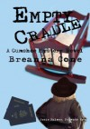 Empty Cradle:A Gumshoe Mystery Novel - Breanna Cone
