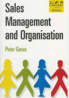 Sales Management and Organisation - Peter Green
