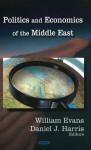Politics & Economics of the Mi - William Evans, Kenneth Katzman, Daniel J. Harris, Mary Jane Bolle, Aaron D. Pina