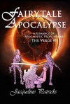 Fairytale Apocalypse - A Romance of Apocalytic Proportions: Epic Romantic Fantasy (The Verge Book 1) - Jacqueline Patricks