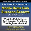 The TurnKey Investor's Mobile Home Park Success Secrets (Audio Program): What the Mobile Home Park Investor Pros Know That Beginners Do Not! - Jerry Hoganson, Matthew S. Chan