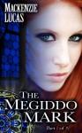 The Megiddo Mark, Part 1 - Mackenzie Lucas